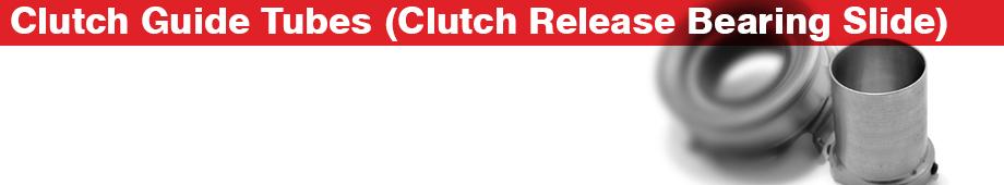 Clutch Guide Tubes - Australian Clutch Services - Clutch